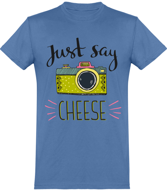 "T-Shirt ""Just say cheese"" (Plusieurs coloris)"